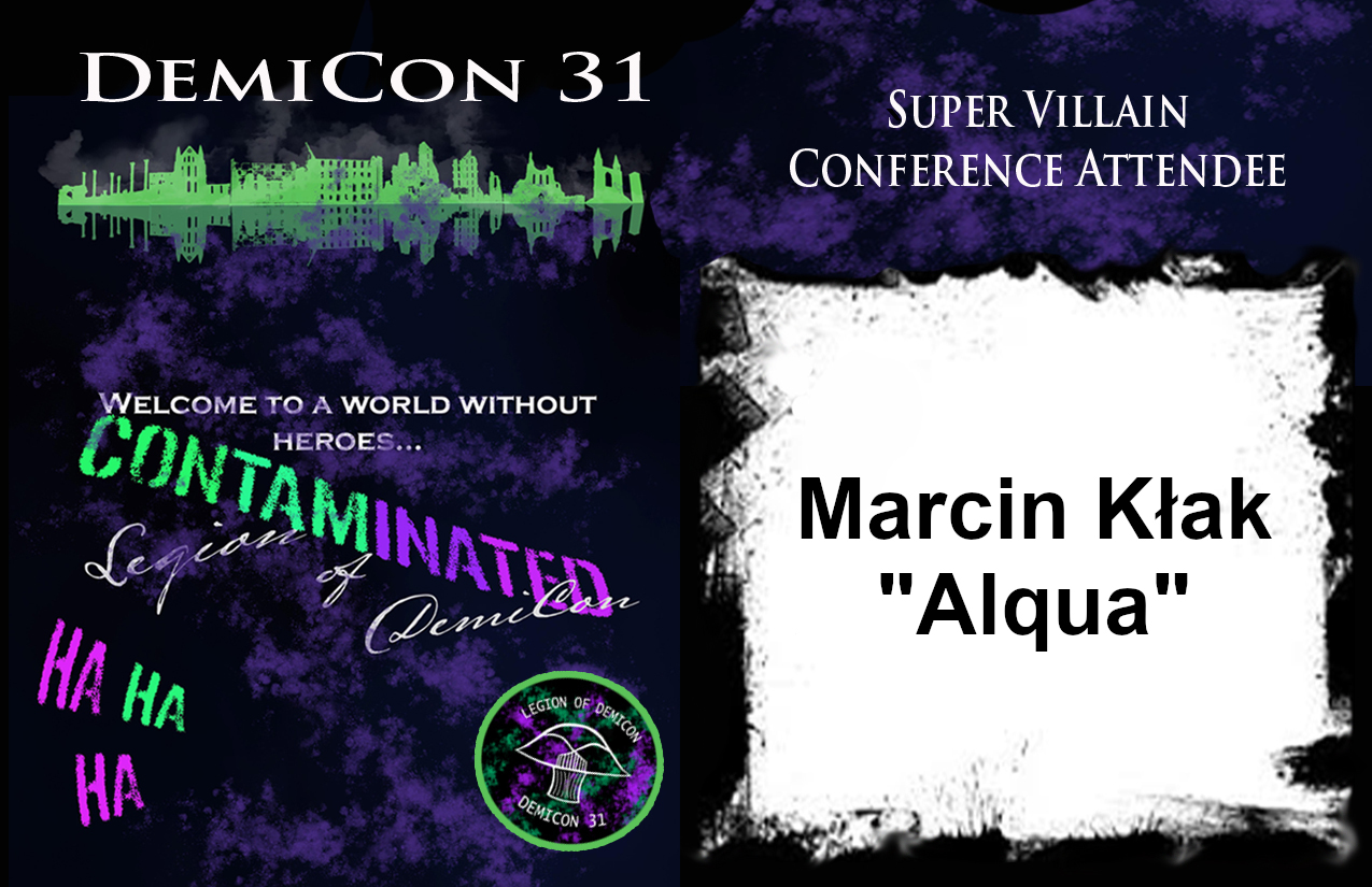 A badge from Demicon 31. The background is violet. To the right there is a white space for name and onn top of it text says 'Supper Villain Conference Attendee'. To the right there is Demicon 31 name, below it a picture of skyline and below text 'Welcome to a world without heroes... CONTAMINATED Legion of Demicon HA HA HA'.