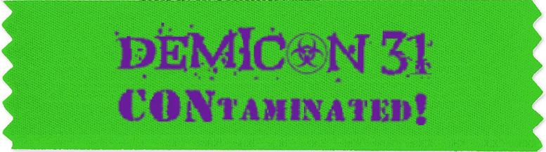 Green ribbon with violet inscription stating 'Demicon 31 CONtaminated!' The letter O in 'Demicon' is replaced with biohazard logo.