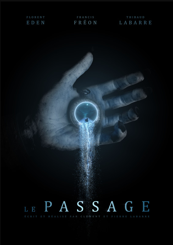 Movie poster. Background is black and the only thing visible is a hand holding a clock with water falling from it like a waterfall. On top and the bottom there is a list of creators and the movie name - 'Le Passage'.