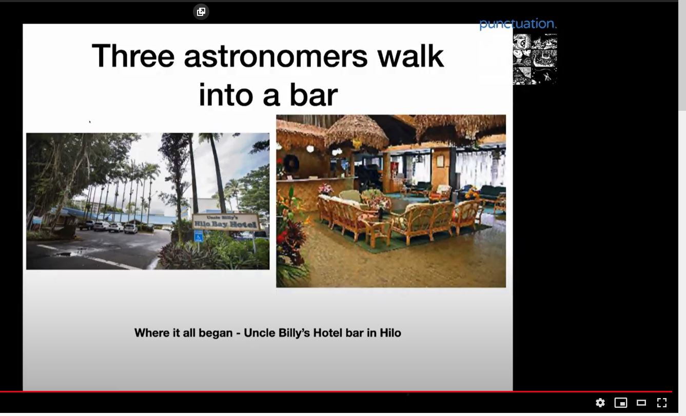 A slide from the presentation. It reads 'Three astronomers walk into a bar' and then there are two pictures of the bar in Hawaii. At the bottom there is inscrytpion 'Where it all began - Uncle Billy's Hotel bar in Hilo'.