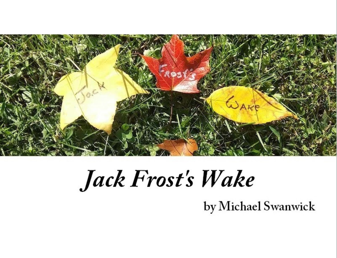 Picture presents three autumn leaves on a grass. Each has one word on it: 'Jack Frost's Wake'. Below the picture it reads 'Jack Frost's Wake' and in a smaller fony 'by Michael Swanwick'.