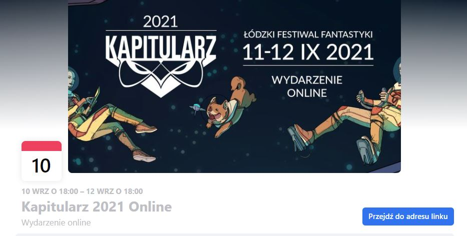 Screenshot from facebook event. Picture shows two characters in space suits and a dog. Thest reads '2021 Kapitularz' and 'Łódzki festiwal fantastyki 11-12 IX 2021 Wydarzenie online'.
